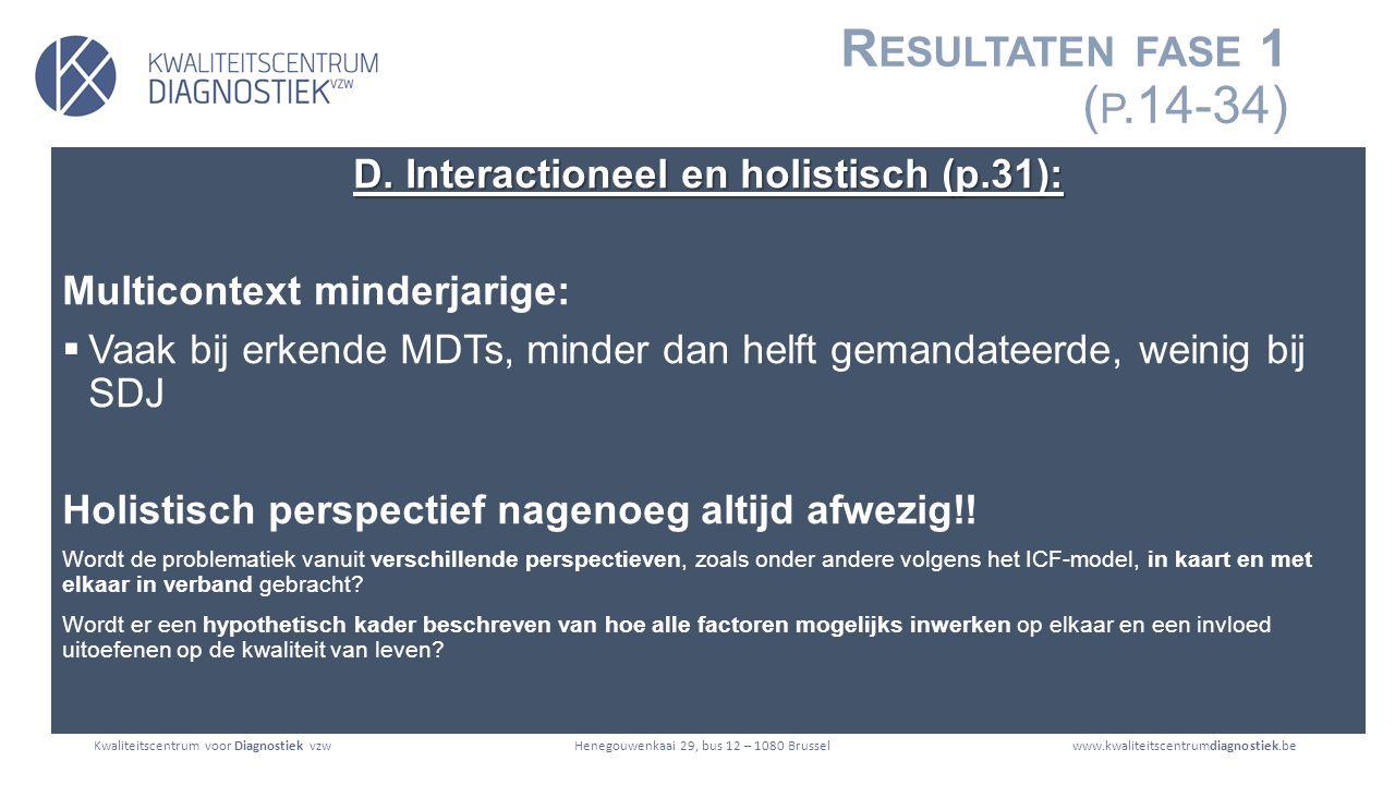 Kwaliteitscentrum voor Diagnostiek vzwwww.kwaliteitscentrumdiagnostiek.beHenegouwenkaai 29, bus 12 – 1080 Brussel R ESULTATEN FASE 1 ( P.14-34) D.