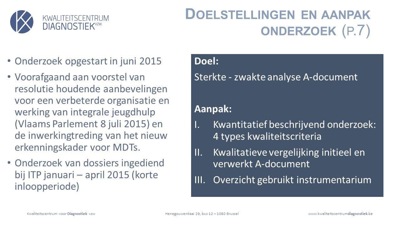 Kwaliteitscentrum voor Diagnostiek vzwwww.kwaliteitscentrumdiagnostiek.beHenegouwenkaai 29, bus 12 – 1080 Brussel Onderbouwde werkwijze (p.29 en 30) I.