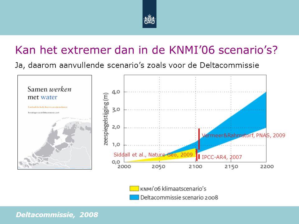 Kan het extremer dan in de KNMI'06 scenario's? Ja, daarom aanvullende scenario's zoals voor de Deltacommissie Deltacommissie, 2008 IPCC-AR4, 2007 Verm