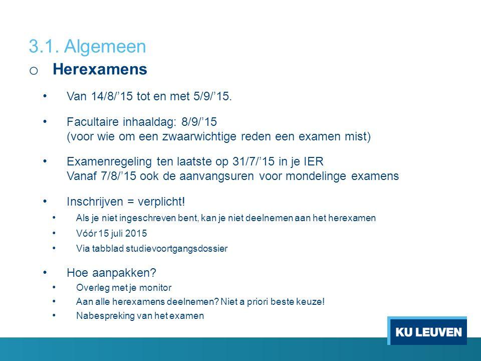 3.1. Algemeen o Herexamens Van 14/8/'15 tot en met 5/9/'15.