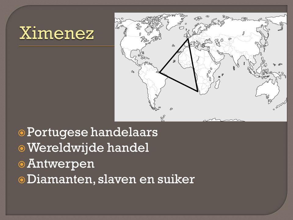  Portugese handelaars  Wereldwijde handel  Antwerpen  Diamanten, slaven en suiker