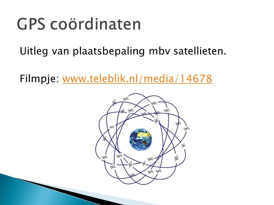Uitleg van plaatsbepaling mbv satellieten. Filmpje: www.teleblik.nl/media/14678www.teleblik.nl/media/14678
