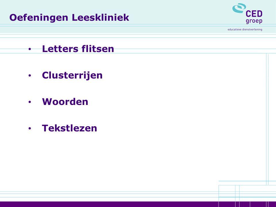 Oefeningen Leeskliniek Letters flitsen Clusterrijen Woorden Tekstlezen