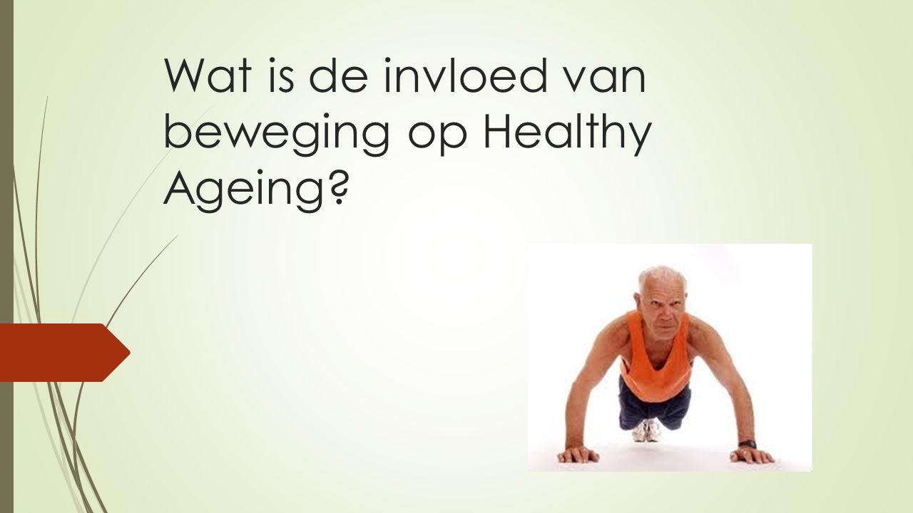Wat is de invloed van beweging op Healthy Ageing