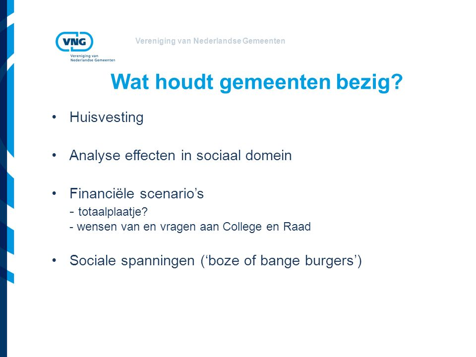 Vereniging van Nederlandse Gemeenten Wat houdt gemeenten bezig.