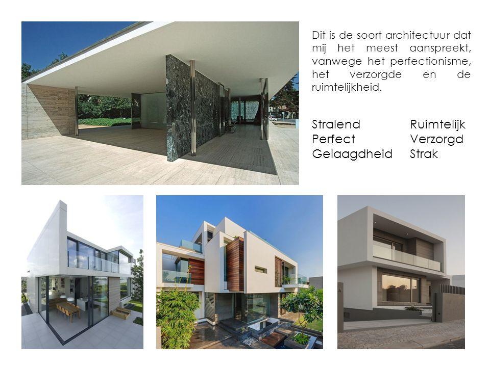 StralendRuimtelijk PerfectVerzorgd GelaagdheidStrak Dit is de soort architectuur dat mij het meest aanspreekt, vanwege het perfectionisme, het verzorgde en de ruimtelijkheid.