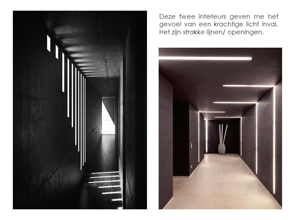 Deze twee interieurs geven me het gevoel van een krachtige licht inval. Het zijn strakke lijnen/ openingen.