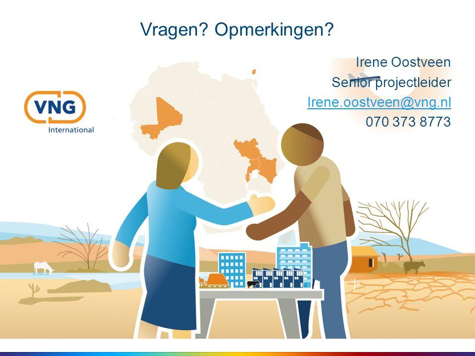 Vragen Opmerkingen Irene Oostveen Senior projectleider Irene.oostveen@vng.nl 070 373 8773