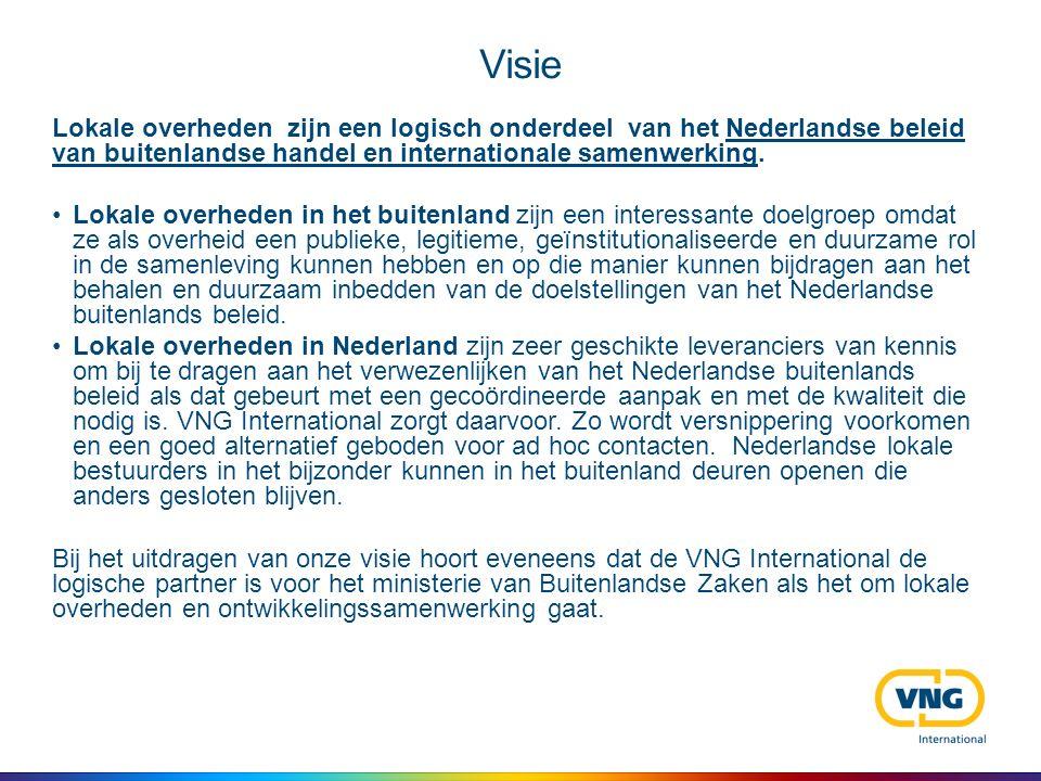 Visie Lokale overheden zijn een logisch onderdeel van het Nederlandse beleid van buitenlandse handel en internationale samenwerking. Lokale overheden
