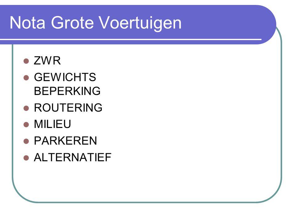 Nota Grote Voertuigen ZWR – laatst bekende planning 2011 starten.