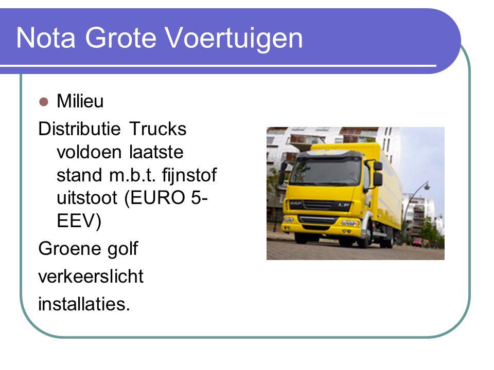 Milieu Distributie Trucks voldoen laatste stand m.b.t. fijnstof uitstoot (EURO 5- EEV) Groene golf verkeerslicht installaties.