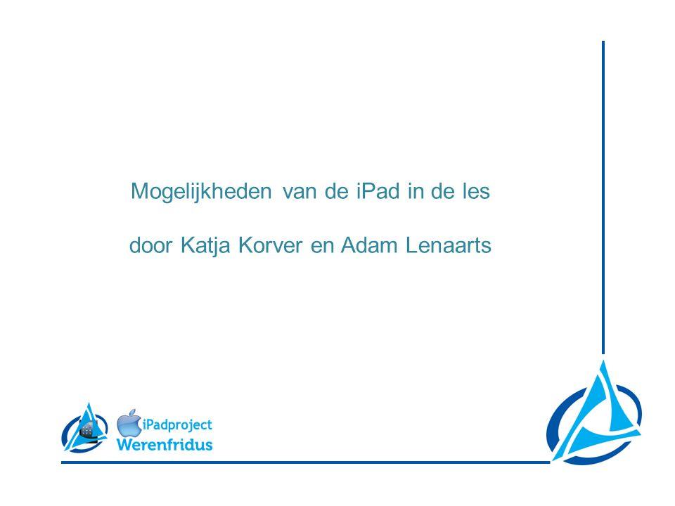 Mogelijkheden van de iPad in de les door Katja Korver en Adam Lenaarts