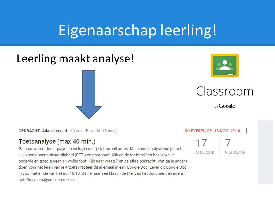Eigenaarschap leerling! Leerling maakt analyse!