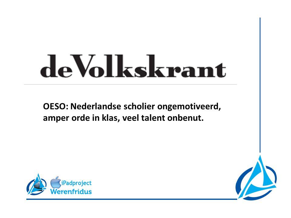 OESO: Nederlandse scholier ongemotiveerd, amper orde in klas, veel talent onbenut.