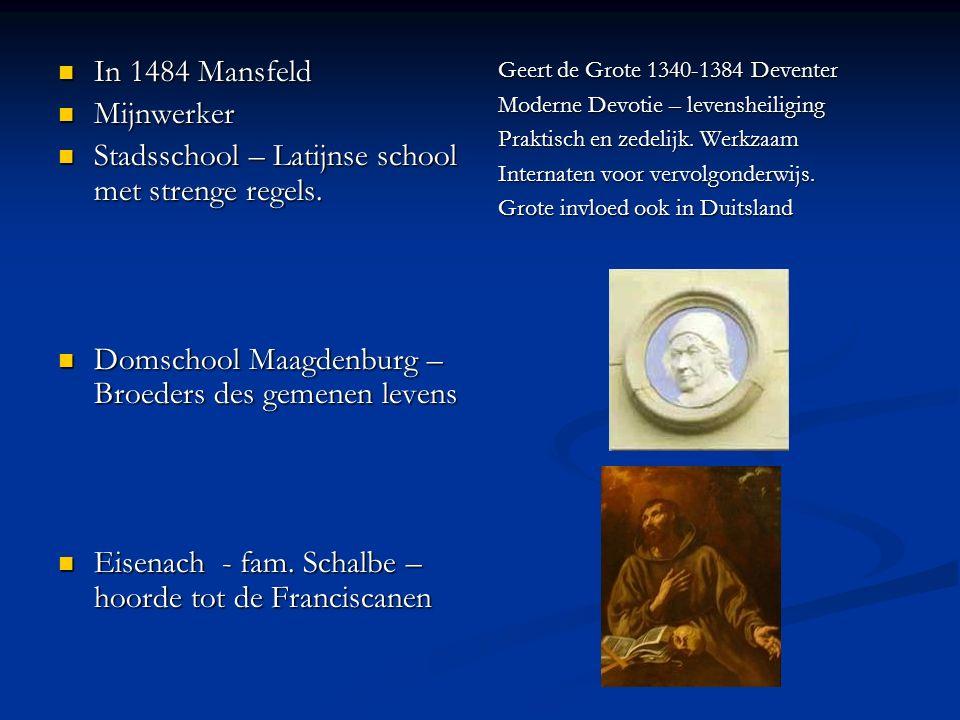 In 1484 Mansfeld In 1484 Mansfeld Mijnwerker Mijnwerker Stadsschool – Latijnse school met strenge regels.