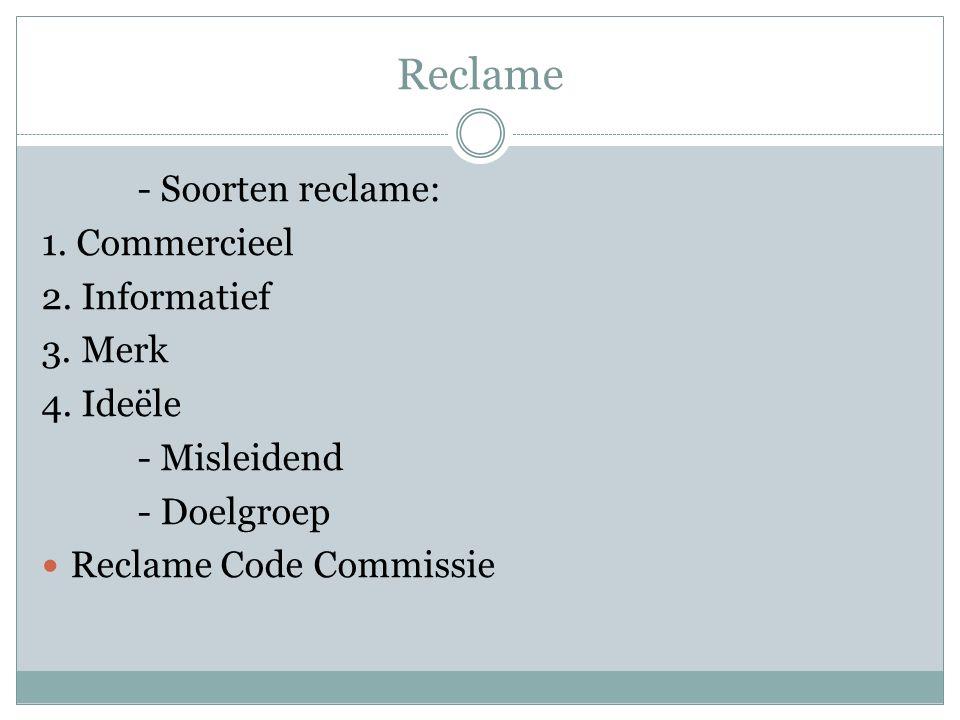 Reclame - Soorten reclame: 1. Commercieel 2. Informatief 3.