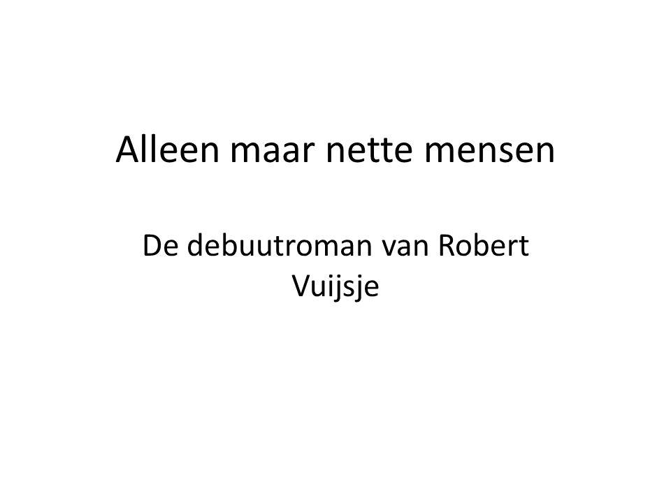 Alleen maar nette mensen De debuutroman van Robert Vuijsje