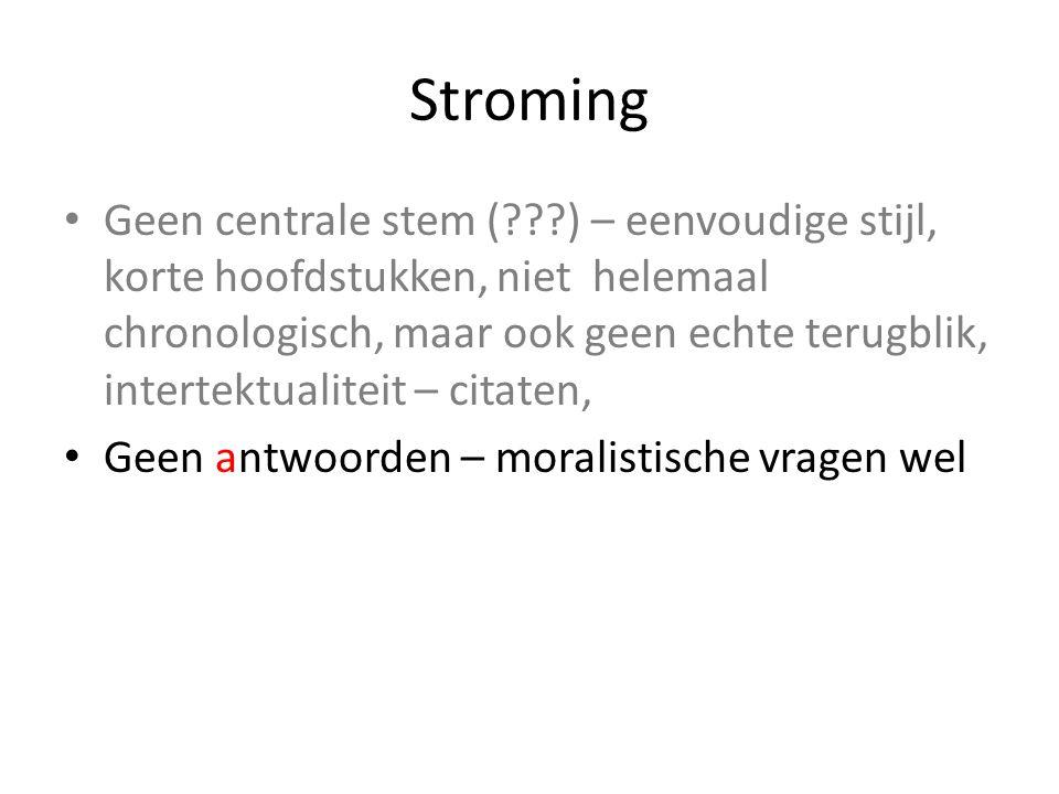 Stroming Geen centrale stem ( ) – eenvoudige stijl, korte hoofdstukken, niet helemaal chronologisch, maar ook geen echte terugblik, intertektualiteit – citaten, Geen antwoorden – moralistische vragen wel