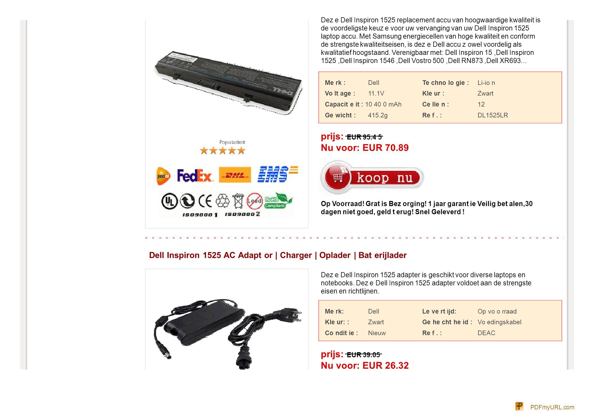 Dez e Dell Inspiron 1525 replacement accu van hoogwaardige kwaliteit is de voordeligste keuz e voor uw vervanging van uw Dell Inspiron 1525 laptop accu.