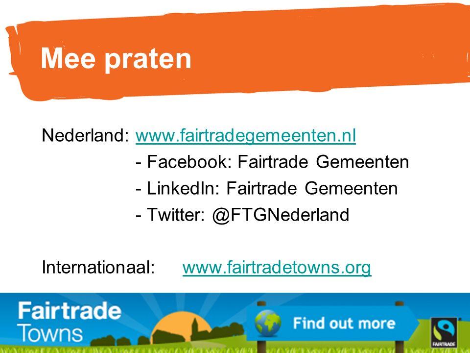 Nederland:www.fairtradegemeenten.nlwww.fairtradegemeenten.nl - Facebook: Fairtrade Gemeenten - LinkedIn: Fairtrade Gemeenten - Twitter: @FTGNederland Internationaal: www.fairtradetowns.orgwww.fairtradetowns.org Mee praten