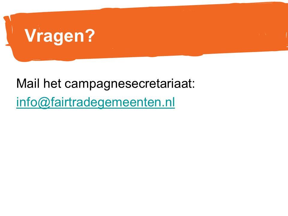 Mail het campagnesecretariaat: info@fairtradegemeenten.nl Vragen