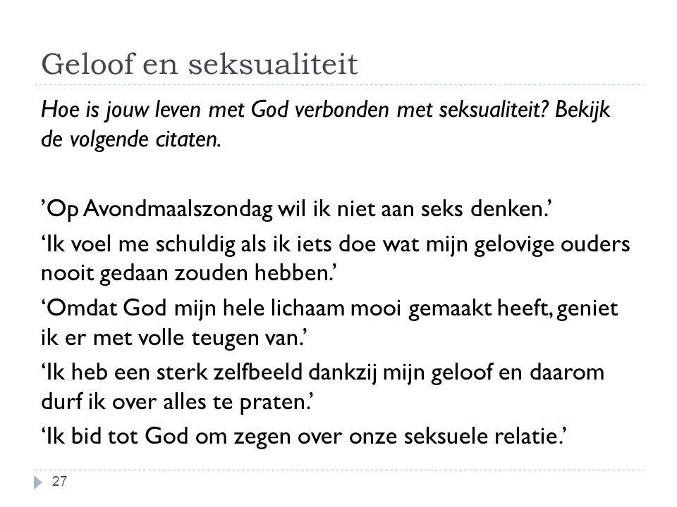 Geloof en seksualiteit 27 Hoe is jouw leven met God verbonden met seksualiteit.