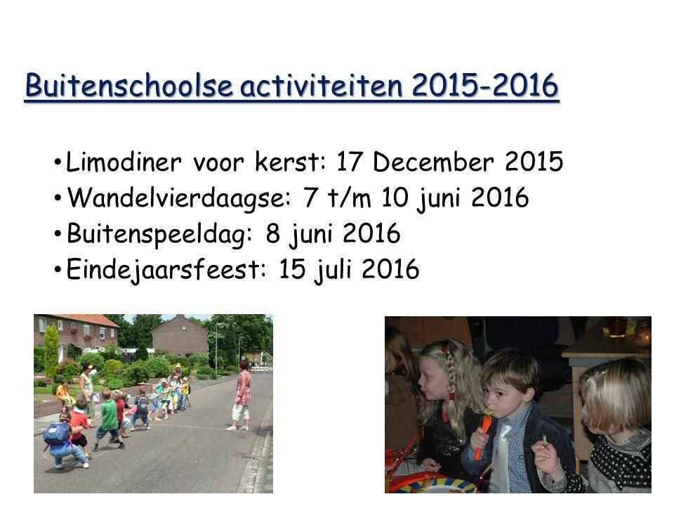 Buitenschoolse activiteiten 2015-2016 Limodiner voor kerst: 17 December 2015 Wandelvierdaagse: 7 t/m 10 juni 2016 Buitenspeeldag: 8 juni 2016 Eindejaarsfeest: 15 juli 2016
