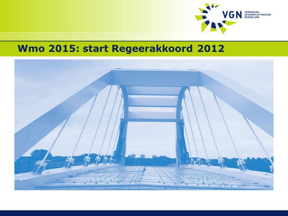 Wmo 2015: het (concept) wetsvoorstel Onze inzet vanaf 2013.