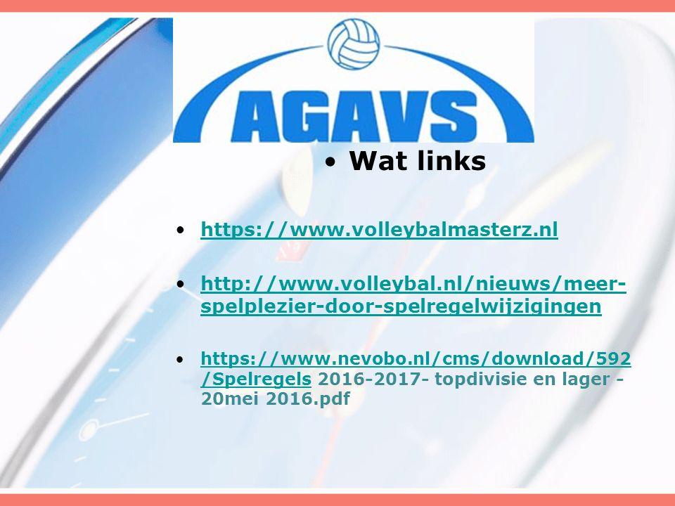 Wat links https://www.volleybalmasterz.nl http://www.volleybal.nl/nieuws/meer- spelplezier-door-spelregelwijzigingenhttp://www.volleybal.nl/nieuws/meer- spelplezier-door-spelregelwijzigingen https://www.nevobo.nl/cms/download/592 /Spelregels 2016-2017- topdivisie en lager - 20mei 2016.pdfhttps://www.nevobo.nl/cms/download/592 /Spelregels