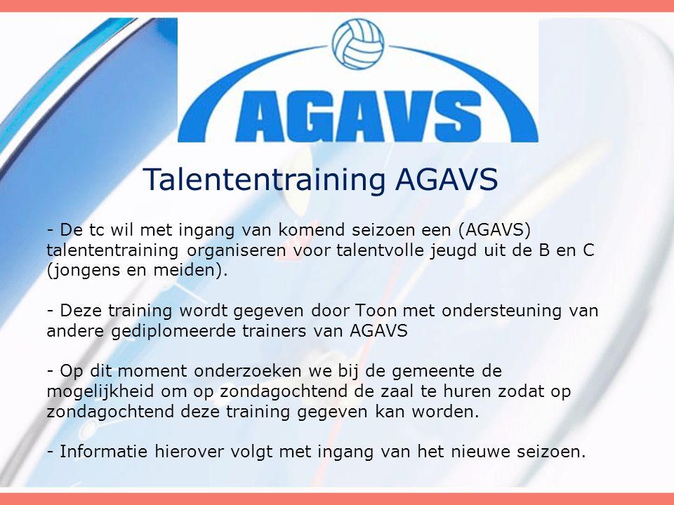 - De tc wil met ingang van komend seizoen een (AGAVS) talententraining organiseren voor talentvolle jeugd uit de B en C (jongens en meiden). - Deze tr