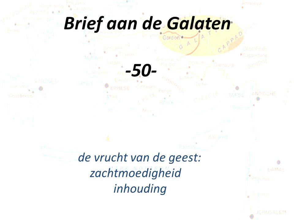 Brief aan de Galaten -50- de vrucht van de geest: zachtmoedigheid inhouding