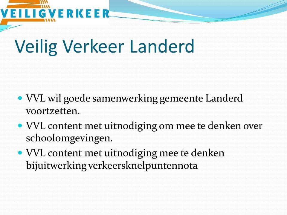 Veilig Verkeer Landerd VVL wil goede samenwerking gemeente Landerd voortzetten.