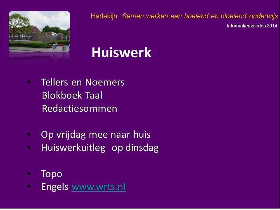 Informatieavonden 2014 Harlekijn: Samen werken aan boeiend en bloeiend onderwijs 13 13 1x 13 2x 26 4x 52 8x 108 8x 108 5x 65 10x 130 10x 130 Huiswerk