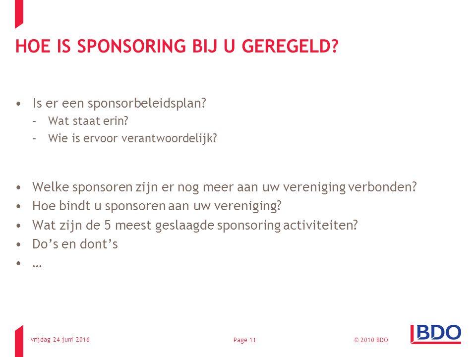 HOE IS SPONSORING BIJ U GEREGELD? Is er een sponsorbeleidsplan? –Wat staat erin? –Wie is ervoor verantwoordelijk? Welke sponsoren zijn er nog meer aan