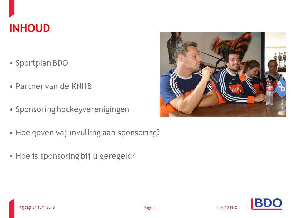 INHOUD Sportplan BDO Partner van de KNHB Sponsoring hockeyverenigingen Hoe geven wij invulling aan sponsoring? Hoe is sponsoring bij u geregeld? vrijd