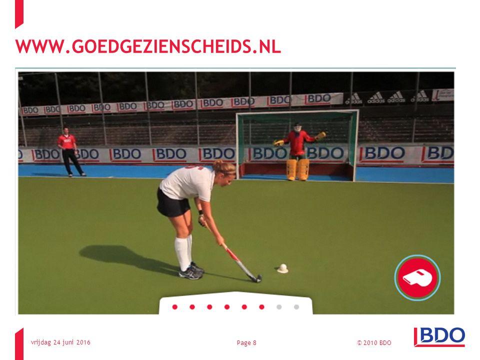 WWW.GOEDGEZIENSCHEIDS.NL vrijdag 24 juni 2016 © 2010 BDOPage 8