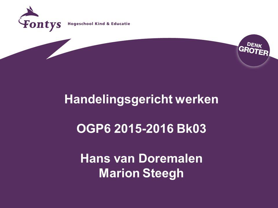 Handelingsgericht werken OGP6 2015-2016 Bk03 Hans van Doremalen Marion Steegh
