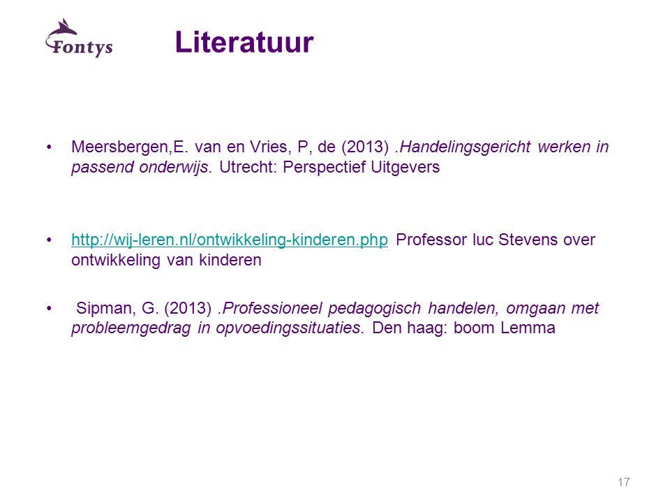 Literatuur Meersbergen,E. van en Vries, P, de (2013).Handelingsgericht werken in passend onderwijs. Utrecht: Perspectief Uitgevers http://wij-leren.nl