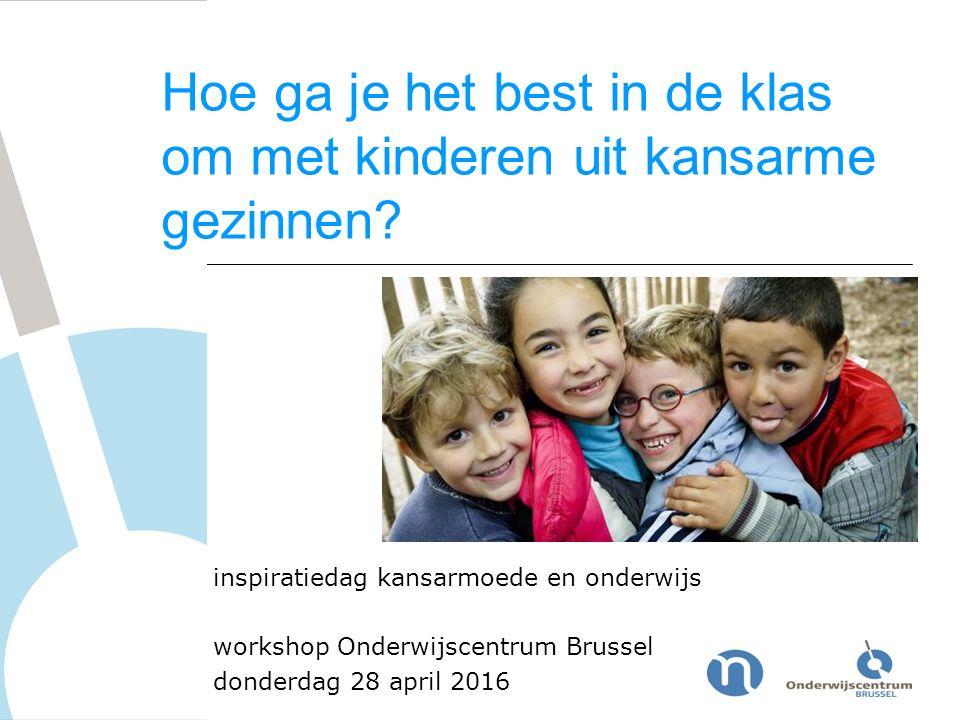 Hoe ga je het best in de klas om met kinderen uit kansarme gezinnen? inspiratiedag kansarmoede en onderwijs workshop Onderwijscentrum Brussel donderda