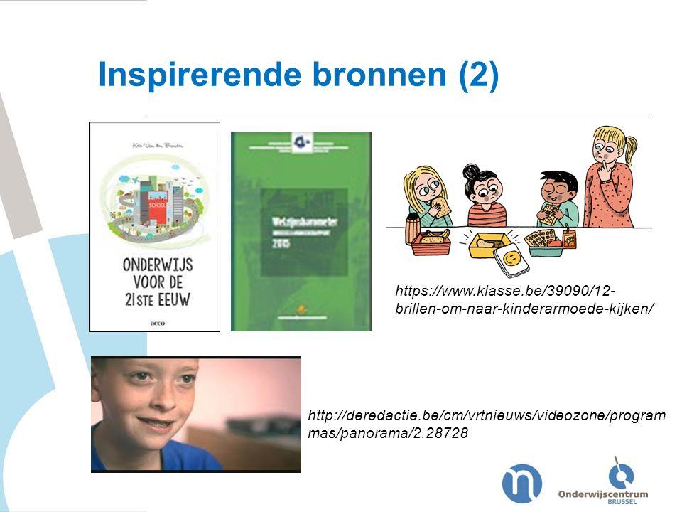 Inspirerende bronnen (2) https://www.klasse.be/39090/12- brillen-om-naar-kinderarmoede-kijken/ http://deredactie.be/cm/vrtnieuws/videozone/program mas