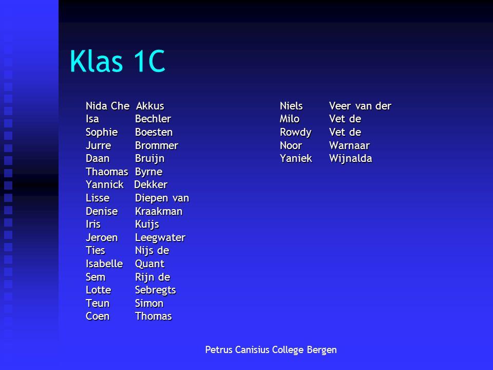 Petrus Canisius College Bergen Klas 1C Nida Che Akkus IsaBechler Sophie Boesten JurreBrommer Daan Bruijn ThaomasByrne Yannick Dekker Lisse Diepen van