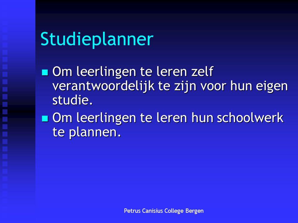 Studieplanner Om leerlingen te leren zelf verantwoordelijk te zijn voor hun eigen studie. Om leerlingen te leren zelf verantwoordelijk te zijn voor hu