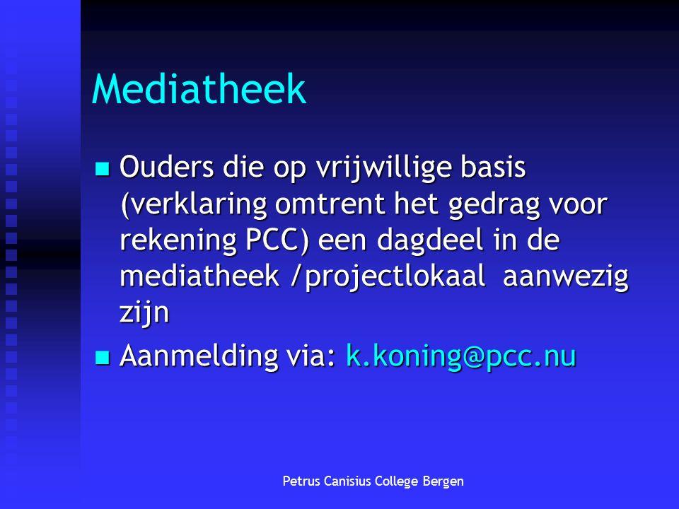 Petrus Canisius College Bergen Mediatheek Ouders die op vrijwillige basis (verklaring omtrent het gedrag voor rekening PCC) een dagdeel in de mediathe