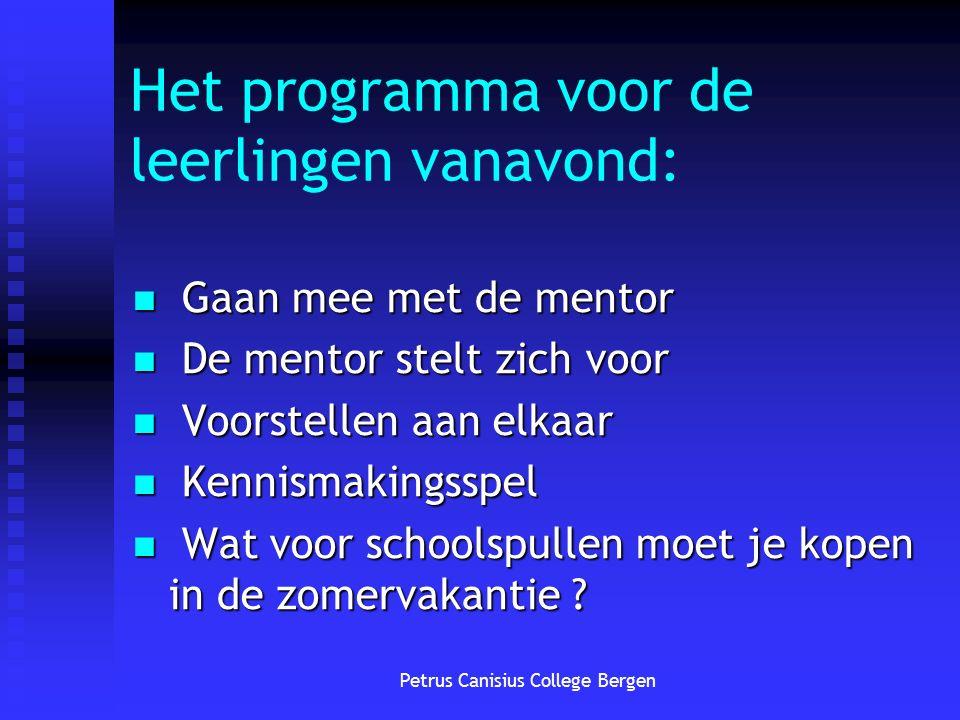 Het programma voor de leerlingen vanavond: Gaan mee met de mentor Gaan mee met de mentor De mentor stelt zich voor De mentor stelt zich voor Voorstell