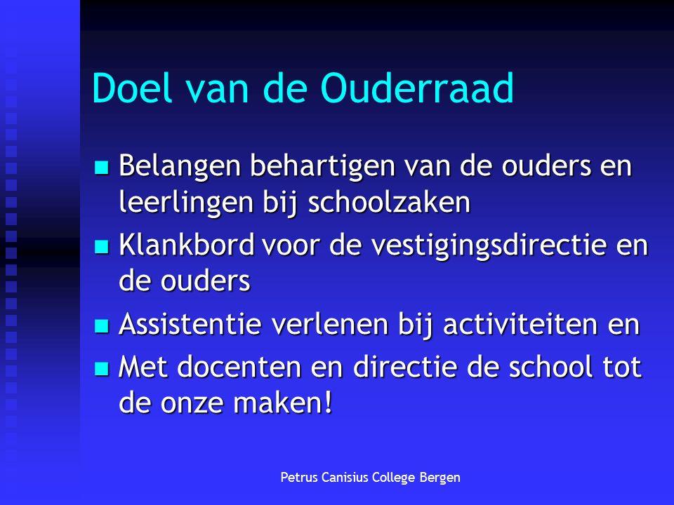 Doel van de Ouderraad Belangen behartigen van de ouders en leerlingen bij schoolzaken Belangen behartigen van de ouders en leerlingen bij schoolzaken