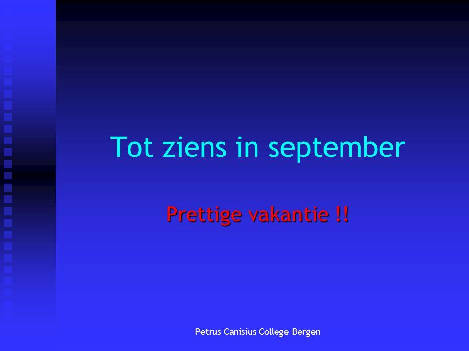 Tot ziens in september Prettige vakantie !!