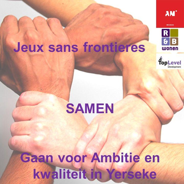 E X T E N D I N G H O R I Z O N S Jeux sans frontieres SAMEN Gaan voor Ambitie en kwaliteit in Yerseke