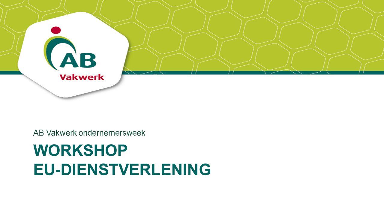 WORKSHOP EU-DIENSTVERLENING AB Vakwerk ondernemersweek