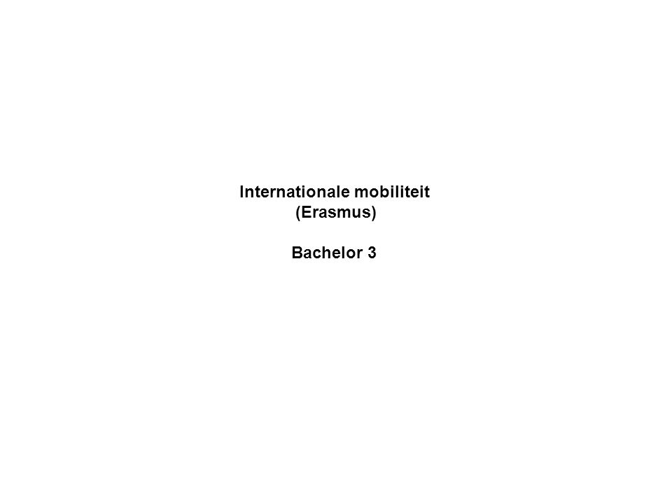 Internationale mobiliteit (Erasmus) Bachelor 3