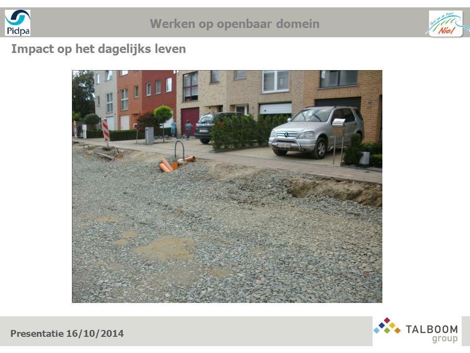 Werken op openbaar domein Impact op het dagelijks leven Presentatie 16/10/2014